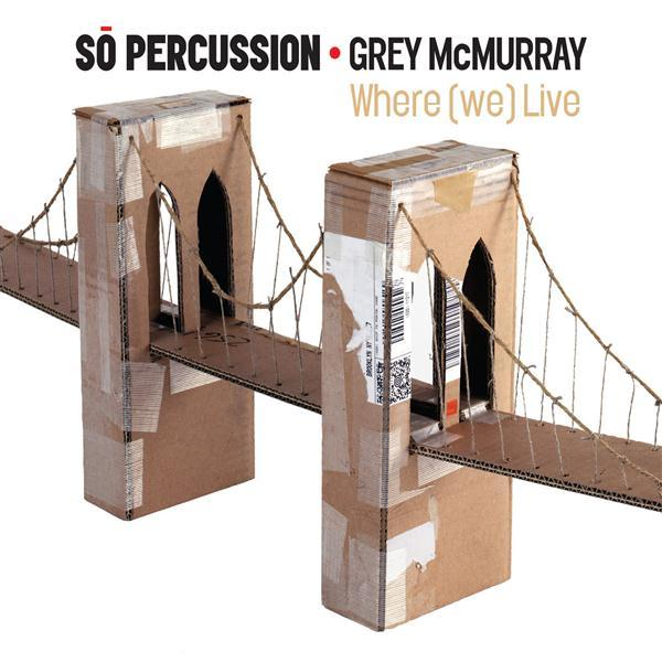 so-percussion-where-we-live